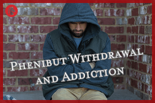 man addicted to phenibut and going through withdrawals