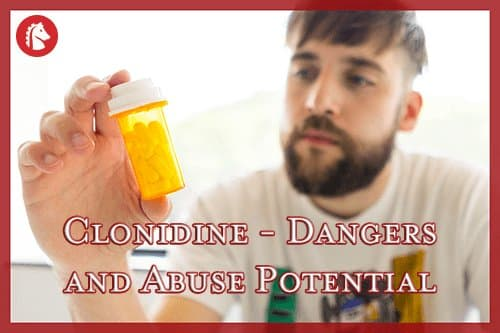 Is Clonidine Dangerous? Can it Be Abused?