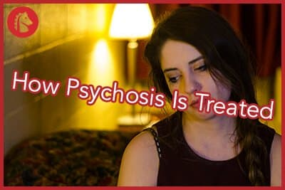 how-psychosis-is-treated