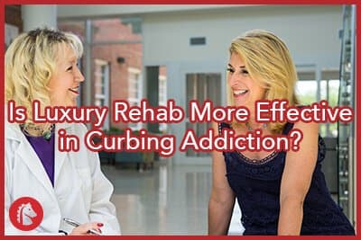 is-luxury-rehab-more-effective-in-curbing-addiction