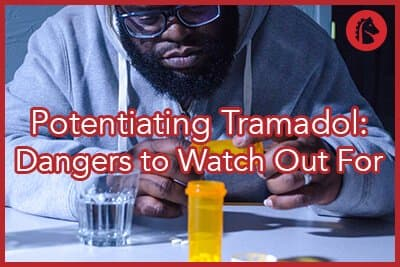 Potentiating Tramadol: The Dangers to Watch Out For
