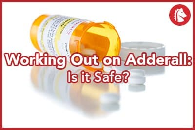 Working Out on Adderall: Is It Safe? - Oxford Treatment Center